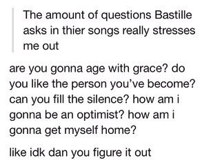 SO MANY QUESTIONS!!!!! IT IS THE BAND OF QUESTIONING!!!!!!!!!!!!  I love BΔSTILLE but this is funny