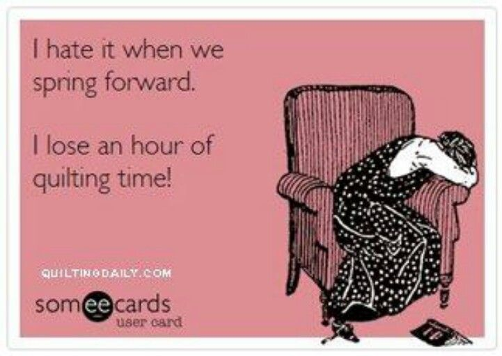 The downside of Daylight Saving Time. #quilting