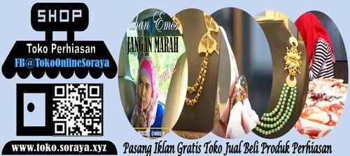Toko Perhiasan Soraya Pasang Iklan Gratis Jual Beli Perhiasan