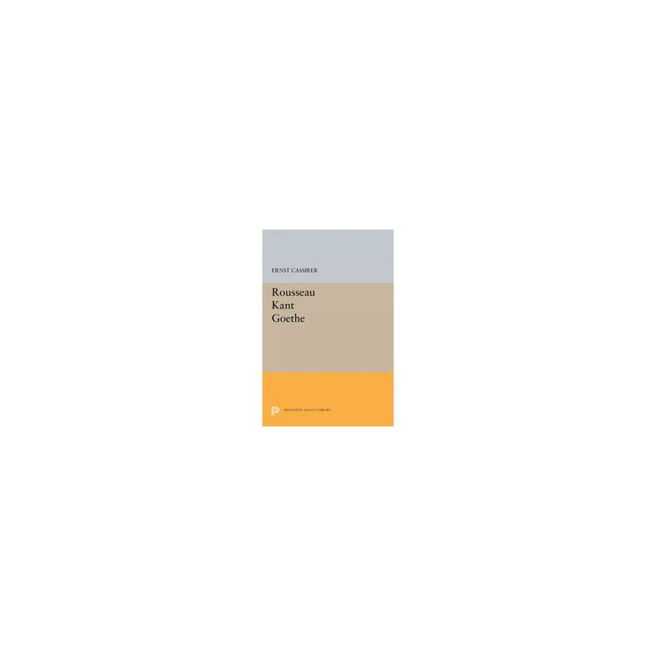 Rousseau-kant-goethe (Paperback) (Ernst Cassirer)