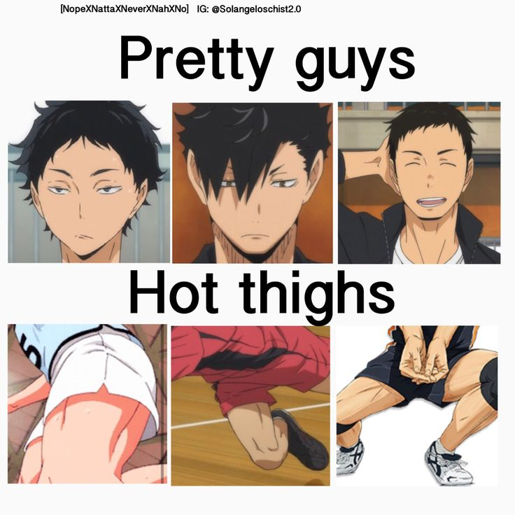 nopexnattaxneverxnahxno:  Pretty guys, hot thighs <Haikyuu!!>