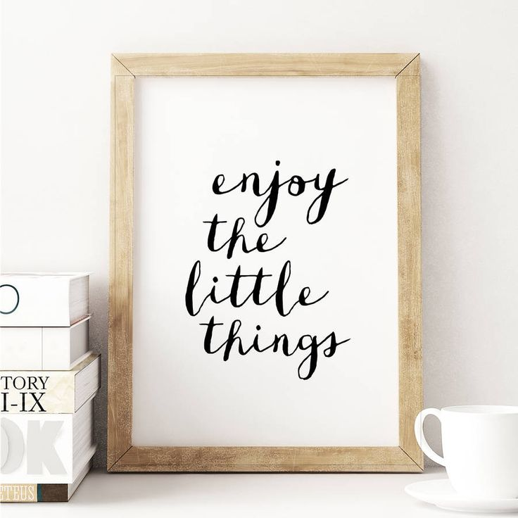 Enjoy the Little Things http://www.notonthehighstreet.com/themotivatedtype/product/enjoy-the-little-things-typography-print