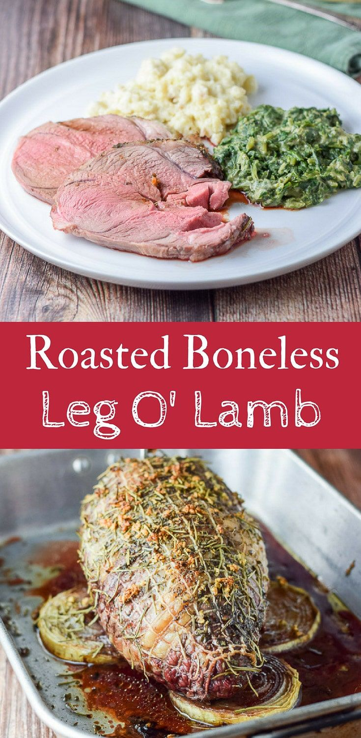 This Roasted Boneless Leg Of Lamb Is Not Only Scrumptious But It S Easy As Well It S Done To Perfection A Lamb Recipes Lamb Roast Recipe Boneless Leg Of Lamb
