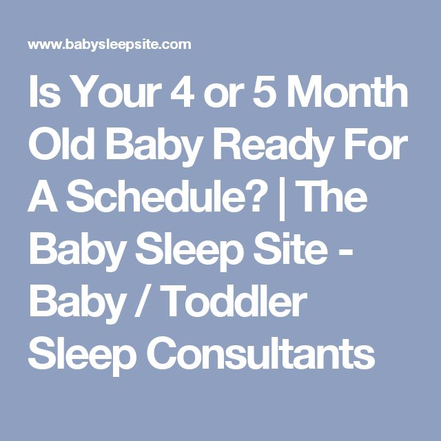 Is Your 4 or 5 Month Old Baby Ready For A Schedule? | The Baby Sleep Site - Baby / Toddler Sleep Consultants
