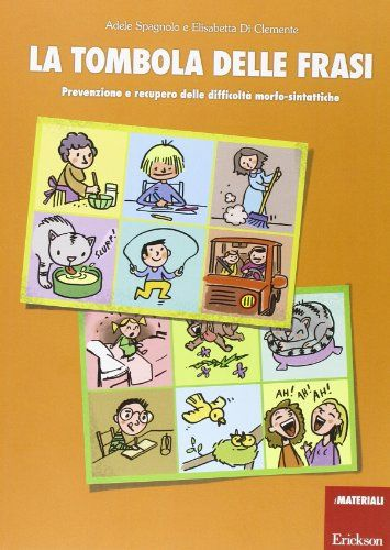 La tombola delle frasi. Prevenzione e recupero delle difficoltà morfo-sintattiche di Elisabetta Di Clemente http://www.amazon.it/dp/8859005434/ref=cm_sw_r_pi_dp_BIFuub1K6E88W