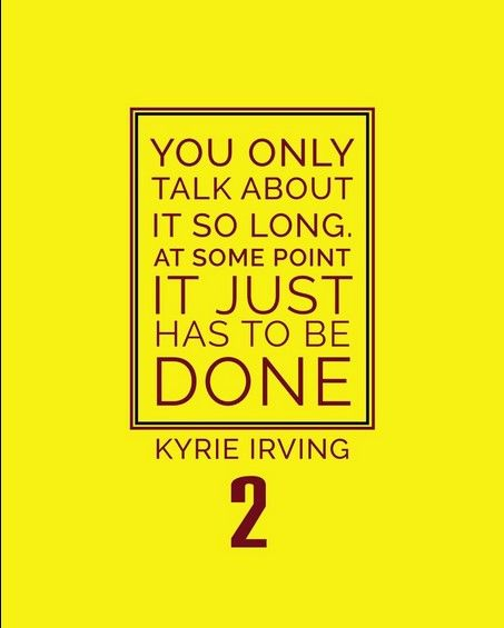 Less words, more action! Kyrie Irving #2 Cleveland Cavaliers Inspirational Talk Quote Poster Print   NBA memorabilia