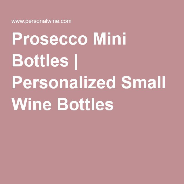 Prosecco Mini Bottles | Personalized Small Wine Bottles