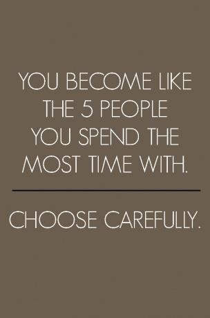 """NBNB - LOVE THIS!!! Which is the VERY reason I choose to remove negative people from my life. I am a firm believer of the saying """"you are who you hangout with"""", not that you have to act the same way they do, but because you surround yourself with that person others view you the same way they view that other person!"""