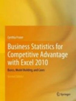 Business Statistics for Competitive Advantage with Excel 2010 - Free eBook Online