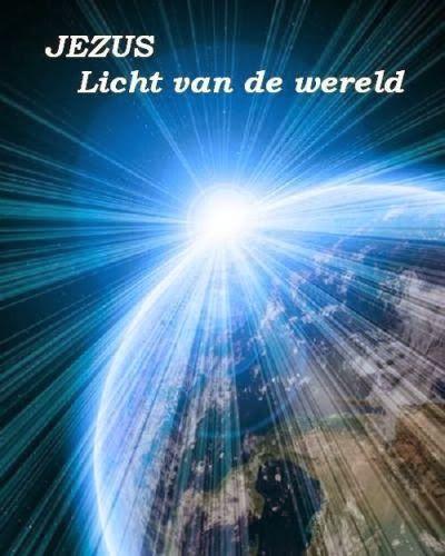 JEZUS CHRISTUS:LICHT VAN DEZE WERELD: - http://jezusmariagroep.blogspot.be/2012/12/jezus-christuslicht-van-deze-wereld.html