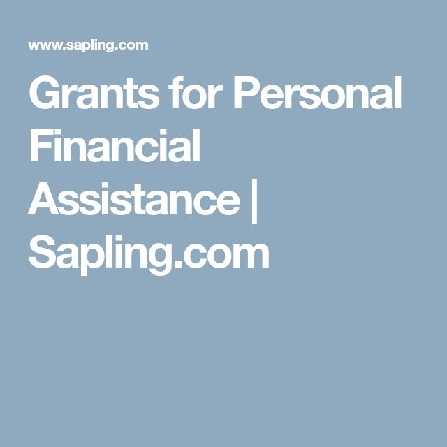 Grants for Personal Financial Assistance | Sapling.com