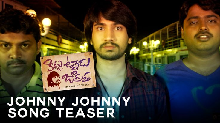 Watch the Song Teaser of Johnny Johnny Song from Kittu Unnadu Jagratha...