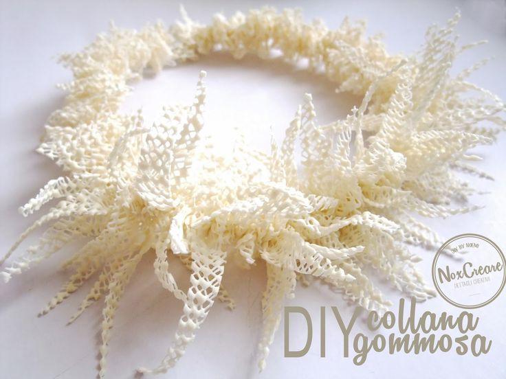 DIY- NoxCreare: DIY Collana gommosa