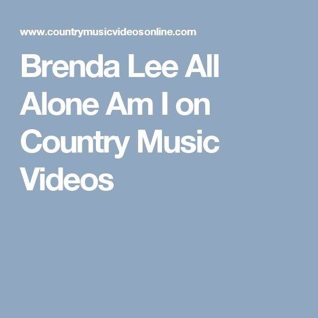 Brenda Lee All Alone Am I on Country Music Videos