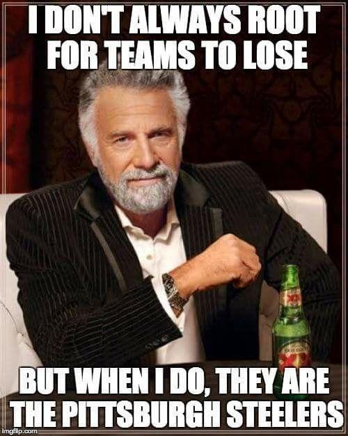 d70f824b38f56d2a097020be36a4c214 hilarious stuff funny jokes pittsburgh steelers season meme generator steelers imgflip 25 best,Steelers Lose Meme