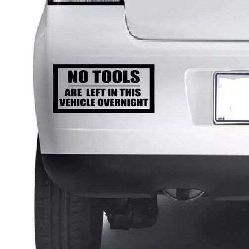 5x NO TOOLS LEFT IN THIS VEHICLE OVERNIGHT FUNNY CAR VAN SIGN DECAL STICKER JDM | eBay
