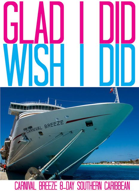 Glad I Did/Wish I Did - Carnival Breeze 8-Day Southern Caribbean