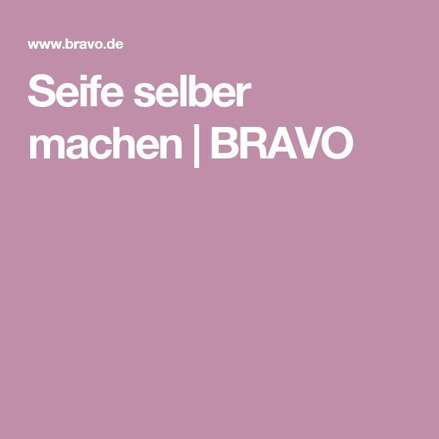 Seife selber machen | BRAVO