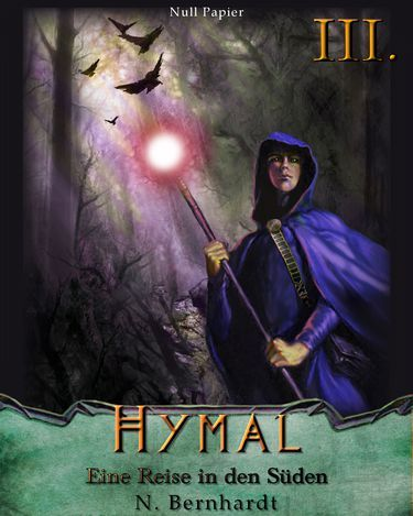 N. Bernhardt: Der Hexer von Hymal Buch III: Eine Reise in den Süden
