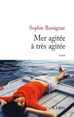 Mer agitée à très agitée. Sophie Bassignac. Lattes
