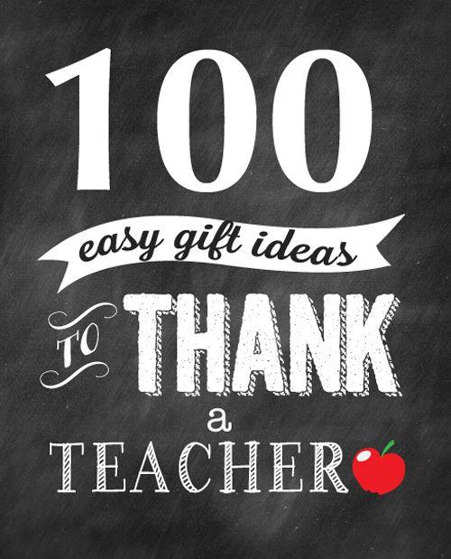 100 ways to thank a teacher. Lots of great gift ideas for teacher appreciation. #teacher #gift #idea