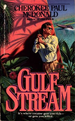 Gulf Stream, by Cherokee Paul McDonald, was published as a paperback original by Popular Library in August 1988