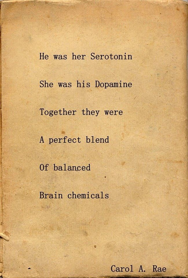 He was her serotonin, she was his dopamine.