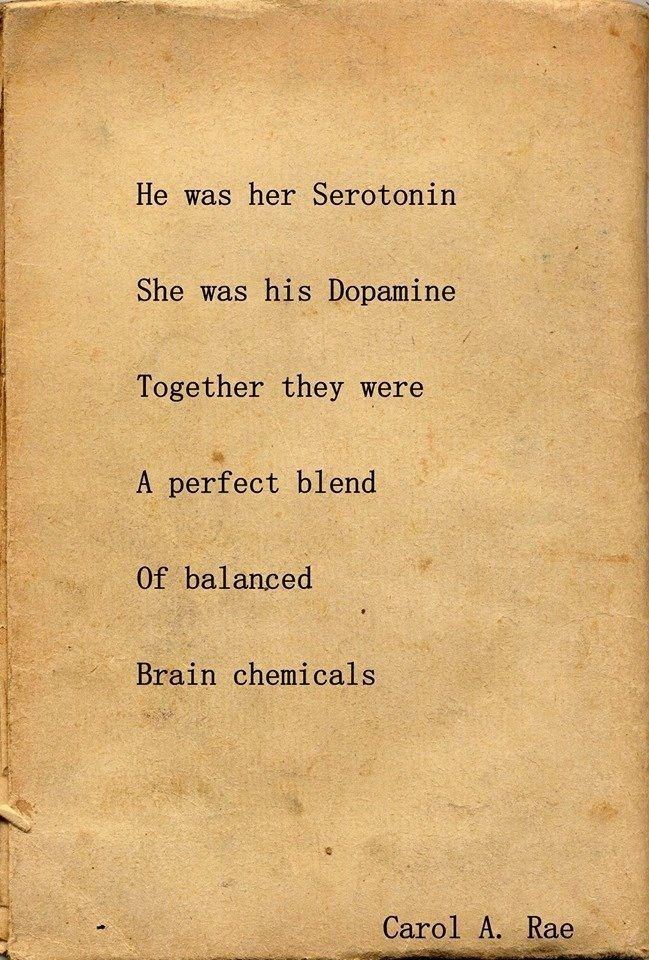 He was her serotonin, she was his dopamine.