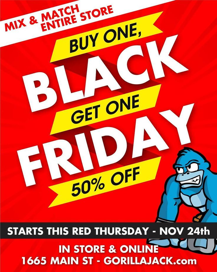 GORILLA JACK BLACK FRIDAY  EVERYTHING IN STORE & ONLINE is BUY 1 GET 1 50% OFF Mix and Match! SHOP ONLINE OR IN STORE STARTS THURSDAY NOV 24  Door Crashers that are BUY 1 GET 1 FREE! Muscletech Iso Zero 1.5lbs Muscletech Platinum Iso Whey 2lbs GAT Muscle Martini 40 serv Kaizen Pre-Workout  ALL OF THE ABOVE BUY 1 GET 1 FREE! MUSCLE PHARM ENERGY SHOT $1 ----------- Thursday and Friday if you are one of the first 50 customers and spend over $69 you will get a Muscletech Mission Bar T-Shirt Cups…