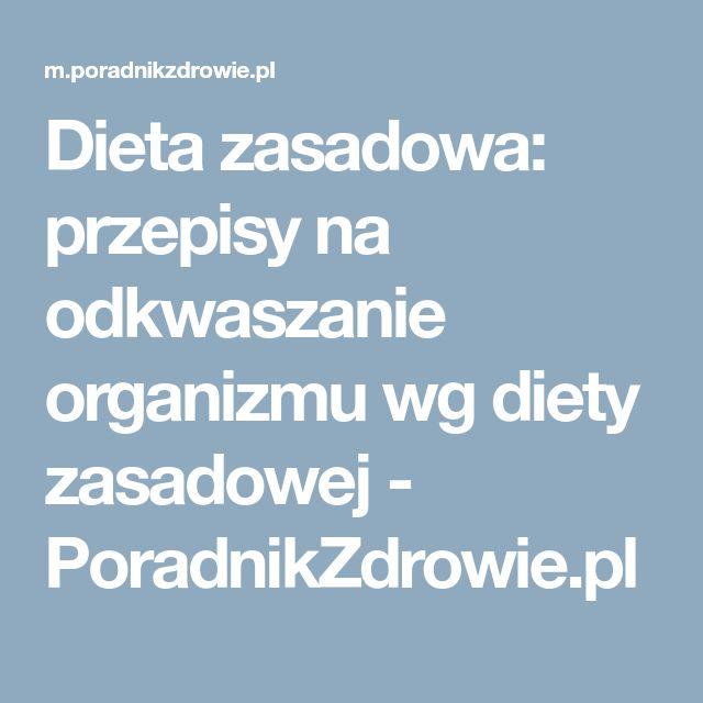 Dieta zasadowa: przepisy na odkwaszanie organizmu wg diety zasadowej - PoradnikZdrowie.pl