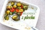 Pečená zelenina, na kterou nepotřebujete recept, a 10 nápadů, co s ní druhý den