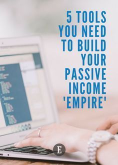 5 Tools You Need to Build Your Passive Income 'Empire'