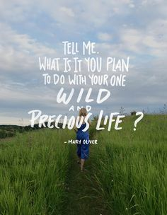 Our one Wild Life. A Mary Oliver Quote. REad more on The Fresh Exchange