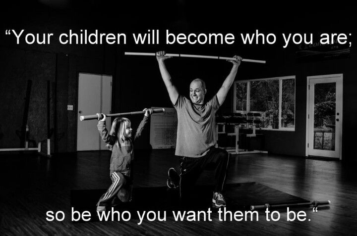 """Crossfit Strong """"Your children will become who you are, so be who you want them to be."""""""