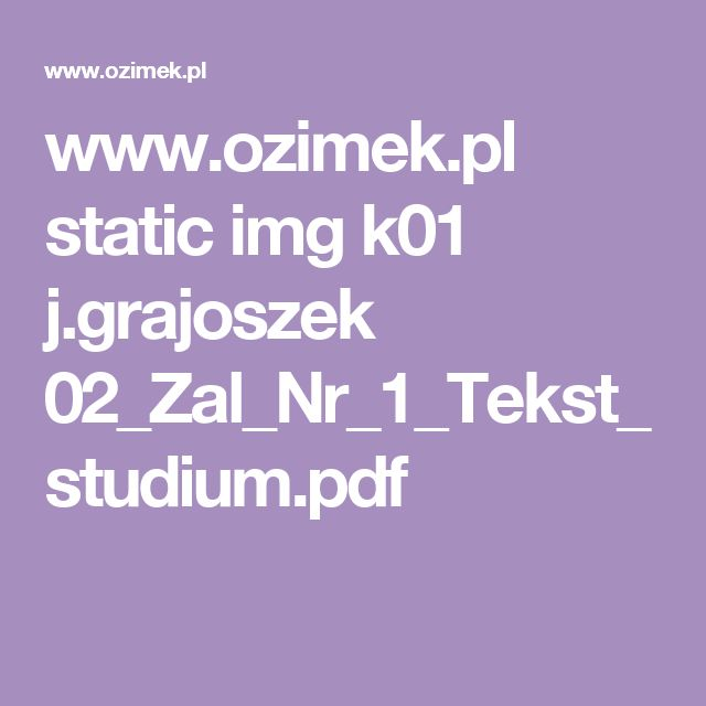 www.ozimek.pl static img k01 j.grajoszek 02_Zal_Nr_1_Tekst_studium.pdf