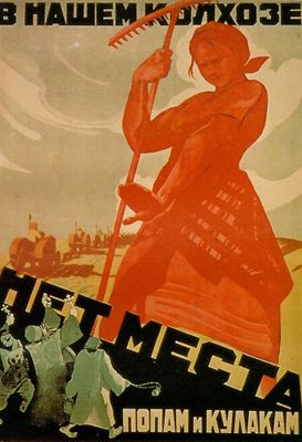 """Soviet Collectivization Village Propaganda(1929): The Poster Reads """"On our collective there is no room for priests or kulaks"""""""