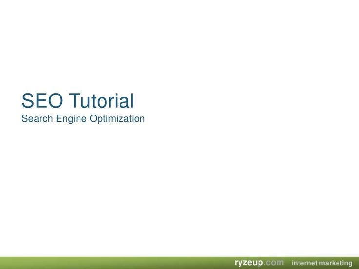 seo-tutorial by RyzeUp Internet Marketing via Slideshare