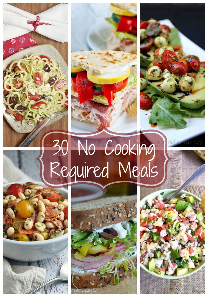 30 No Cooking Required Meals - no cook dinner recipes for hot day or busy nights!   cupcakesandkalechips.com   #nocook #nobake