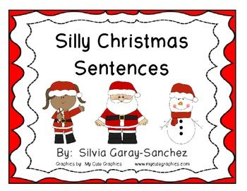 {{FREEBIE}} Silly Christmas Sentences.    English Language Arts, Grammar   Grade Level(s):  First, Second, Third, Fourth, Fifth     Students choose words from a parts of speech chart. They choose a noun and make sentences using words from the other columns. I also included a silly sentence recording sheet for each of the nouns and 1 page to write a silly story.