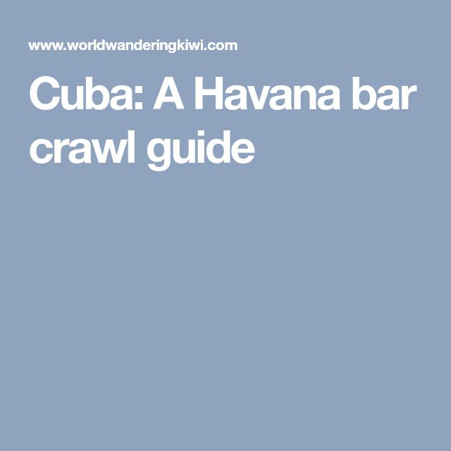 Cuba: A Havana bar crawl guide