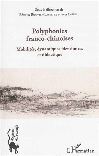 Polyphonies franco-chinoises, Coordonné par Béatrice Bouvier-Lafitte et Yves Loiseau, enseignants-chercheurs au CIDEF
