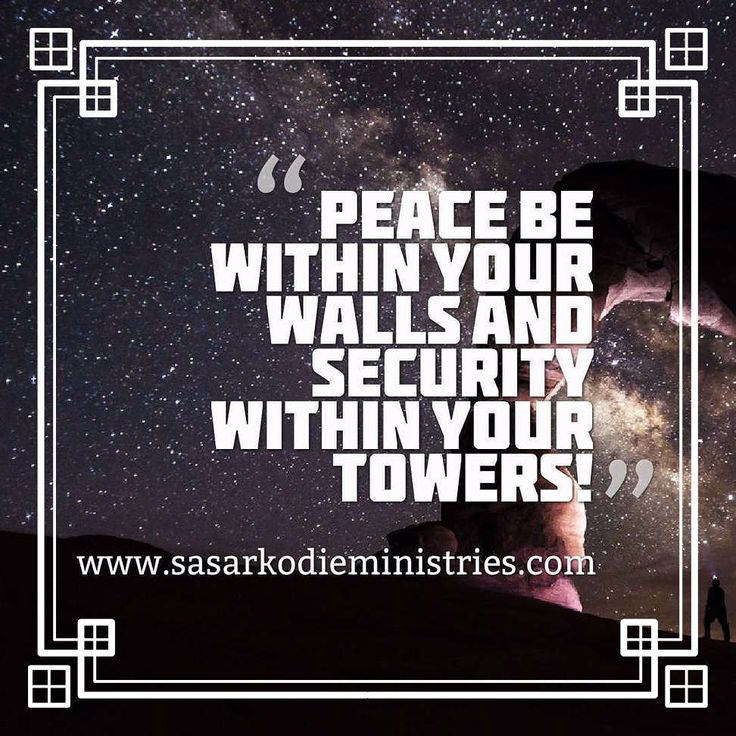 """Peace be within your walls and security within your towers!""""(Psalm 122:7  ESV)  VISIT HERE FOR MORE: http://ift.tt/2gk8Men  #Bible #God #Love #Redeemed #Saved #Christian #Christianity #Chosen #Jesus #Truth #Praying #Christ #JesusChrist #Word #Godly #Angels #Cross #Faith #motivation #motivationalquotes #Inspiration #JesusSaves #positivevibes #gospel #Worship #Holy #HolySpirit #Praise #SASarkodie"""