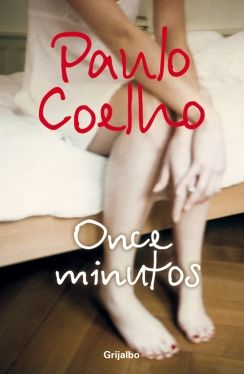 Once Minutos de Paulo Coelho (2007)    Love love love this book. Cemented my love for Paulo.<---must check this out then!!!