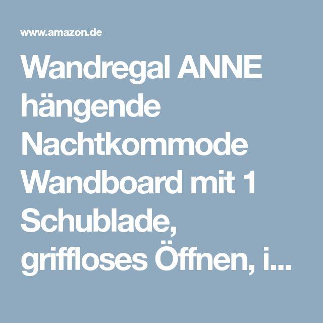 Wandregal ANNE hängende Nachtkommode Wandboard mit 1 Schublade, griffloses Öffnen, in weiß: Amazon.de: Küche & Haushalt