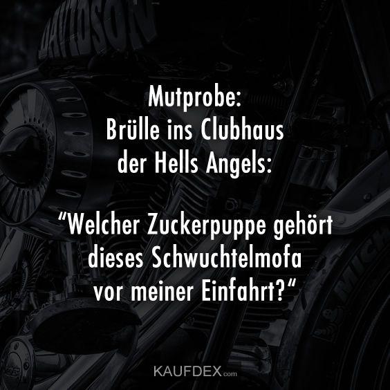 Mutprobe: Brülle ins Clubhaus der Hells Angels: Welcher