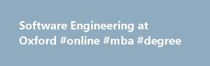 Software Engineering at Oxford #online #mba #degree http://degree.remmont.com/software-engineering-at-oxford-online-mba-degree/  #software engineering degree # Scholarship opportunity for part-time MSc in Software and Systems Security Grant is available to cover the payment of half the tuition fees for up to four students undertaking our GCHQ-certified MSc in Software and Systems Security.…
