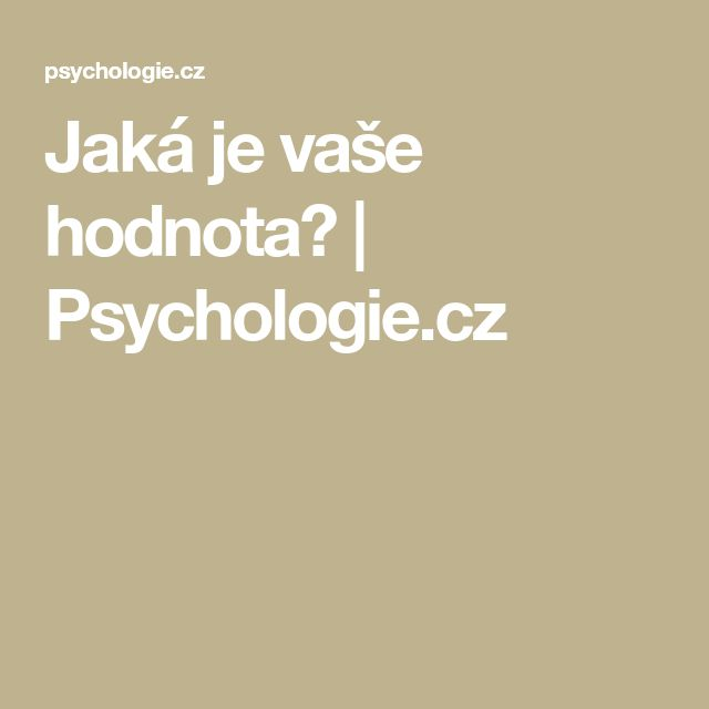 Jaká je vaše hodnota? | Psychologie.cz