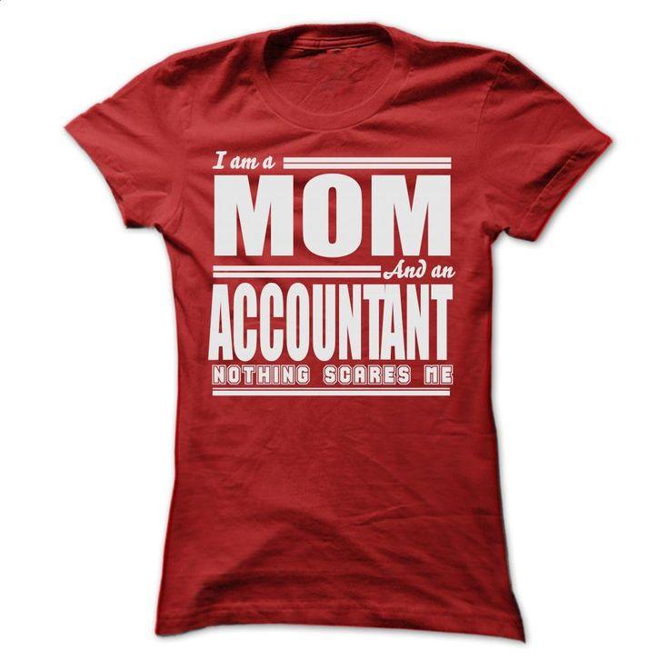 I AM A MOM AND A ACCOUNTANT SHIRTS T Shirts, Hoodies, Sweatshirts - #blue hoodie #movie t shirts. I WANT THIS => https://www.sunfrog.com/LifeStyle/I-AM-A-MOM-AND-A-ACCOUNTANT-SHIRTS-Ladies.html?60505