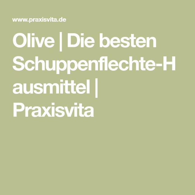 Olive   Die besten Schuppenflechte-Hausmittel   Praxisvita