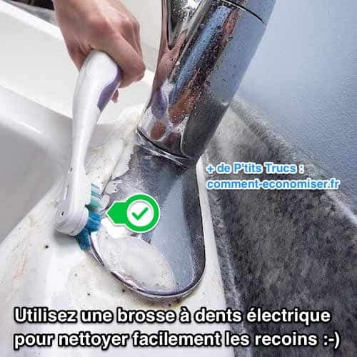 Comment nettoyer recoins robinet avec une brosse à dents électrique